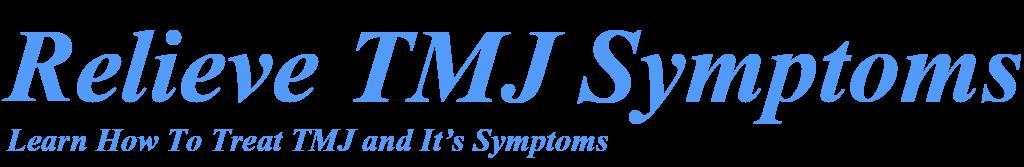 Relieve TMJ Symptoms